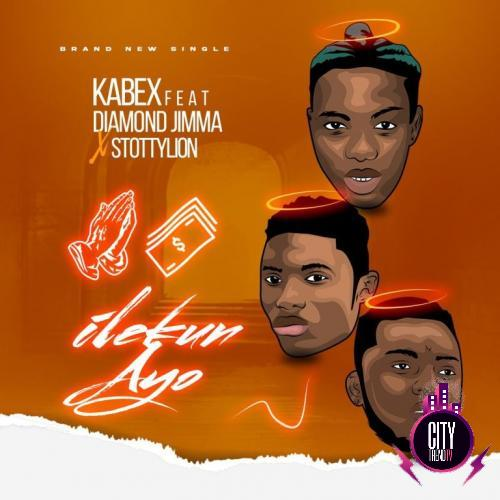Kabex – Ilekun Ayo ft. Diamond Jimma