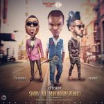 Ketchup ft. Olamide & Phyno – Show Me Yuh Rozay (Remix)