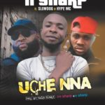 N Sharp ft. Slowdog x Hype MC – Uchenna