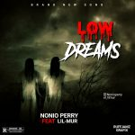 Nonio Perry ft. Lil mur – Low Dreams