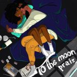 [Download EP] Praiz – To The Moon (Zip)