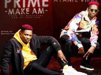 Prime ft. Ayanfe Viral – Make Am