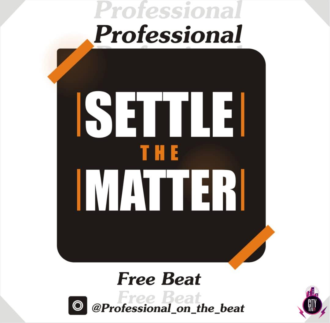 Professional – Settle The Matter Instrumental