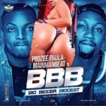 Prozee Paula x Mainmanbeat – BBB Big Bigger Biggest