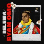 (Dr Dolor Entertainment Present) Ryan Omo – Belema