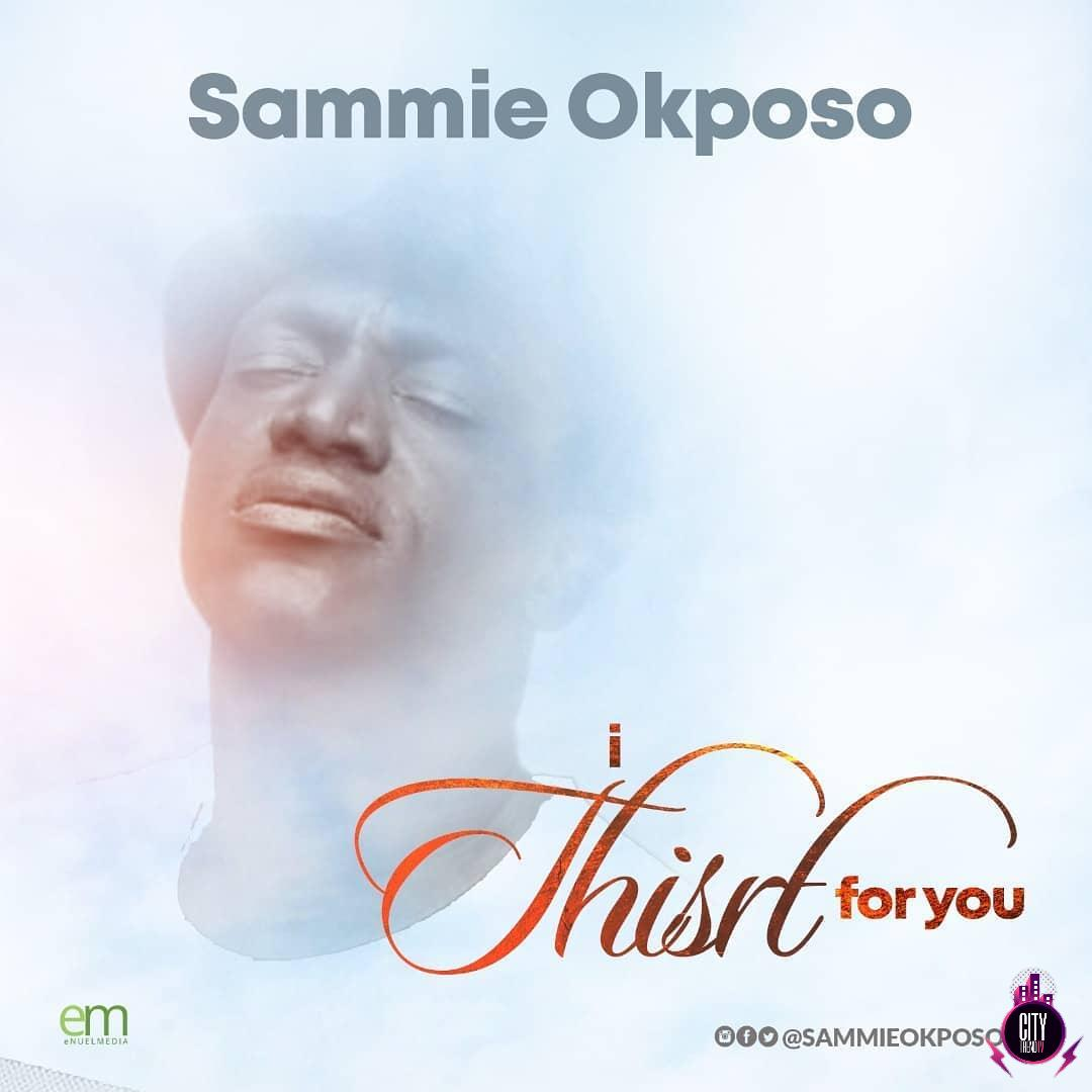 Sammie Okposo – I Thirst For You