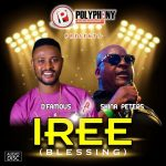Sir Shina Peters DFamous – Iree Full Album