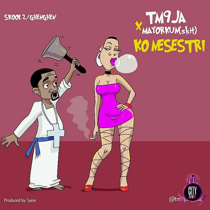 TM9ja ft. Mayorkun – Ko Nesestri