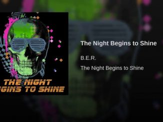 B.E.R. – The Night Begins To Shine