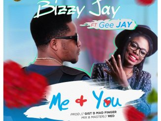 Bizzy Jay ft. Gee Jay – Me You