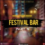 Davolee x Gara Cheetah – Festival Bar Part 5