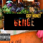 Gigy Money ft. Kong – Genge
