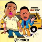 Kiss Badla ft. DTop – Ijo Mara (Remix)