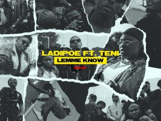 LadiPoe ft. Teni – Lemme Know Remix