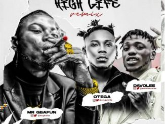 Mr Gbafun ft. Otega Davolee – High Life Remix