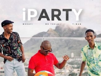 Mshayi Mr Thela – iParty ft. T Man