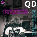 QD – Started From Nothing (Freestyle)