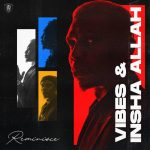 Download Reminisce – Vibes and Insha Allah EP (Zip)