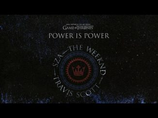 SZA The Weeknd Travis Scott – Power Is Power GOT