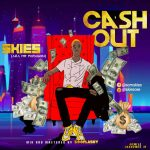 Skies – Cash Out MM by Sooflashy