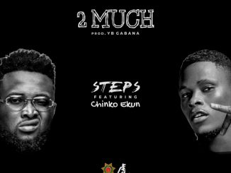 Steps ft. Chinko Ekun – 2 Much