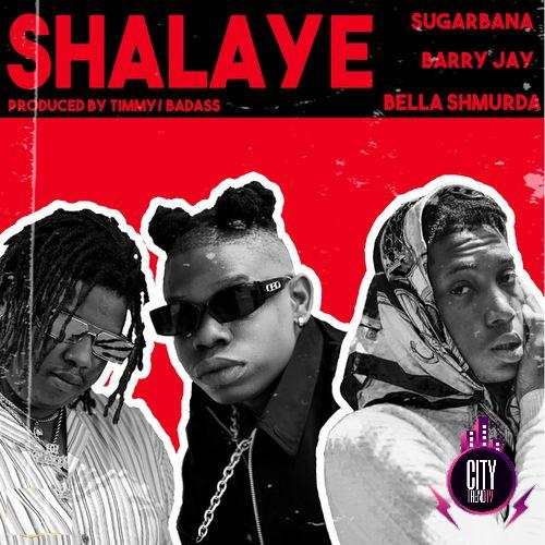 Sugarbana – Shalaye ft. Barry Jhay Bella Shmurda