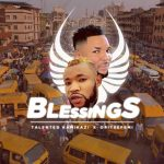 Talented Kamikazi ft. Oritse Femi – Blessings