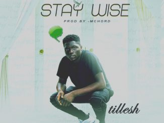Tillesh – Stay Wise Prod. Mchord