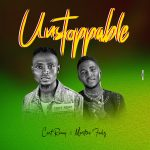 Cent Remy ft. Martins Feelz – Unstoppable