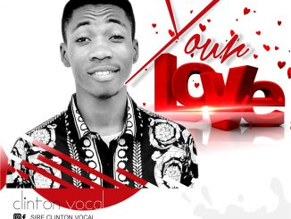 Clinton Vocal – Your Love Prod. Ivin
