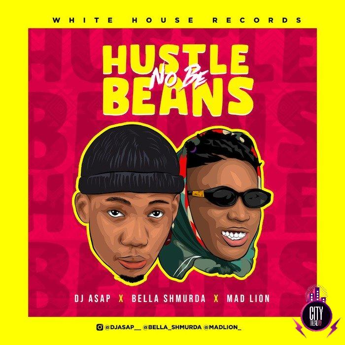 DJ Asap ft. Mad Lion Bella Shmurda – Hustle No Be Bea