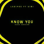 DJ Kush ft. Ladipoe & Simi – Know You (Kush Riddim)