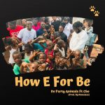 De PartyAnimals — How E for Be ft. Cho