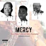 Dyino Blaze ft. Blessed Boy x Flezzikoded – Mercy