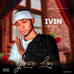 Ivin – Your Love