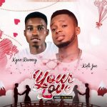 Kyxx Ranney ft. Kidi Joe – Your Love