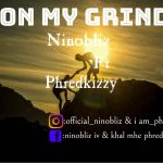 Nino Bliz ft. Phredkizzy – On My Grind