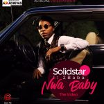 Solidstar – Nwa Baby ft. 2baba
