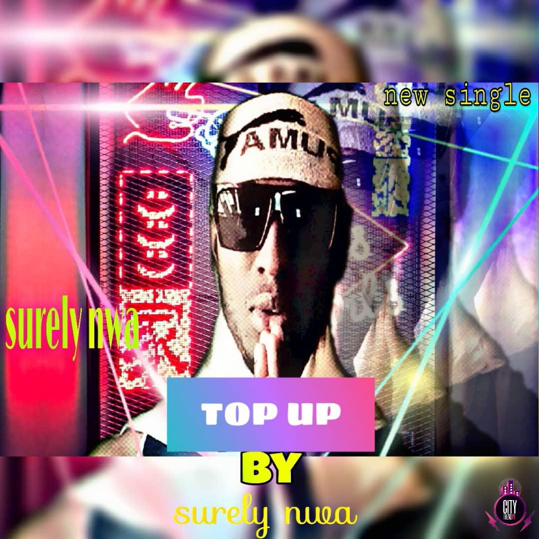 Surely Nwa – Top Up