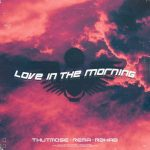 Thutmose Rema R3HAB – Love In The Morning