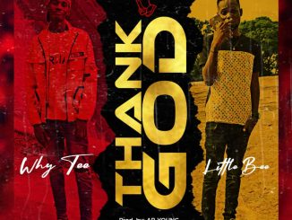 Why Tee ft. Little Bee – Thank God