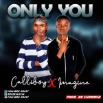 Calliboy x Imagine – Only You