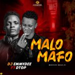 DJ Emmydee ft. DTop – Malo Mafo