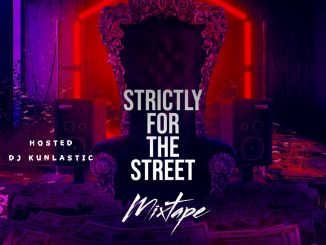DJ Kunlastic – Strictly For The Street Mix