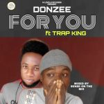 Donzee ft. Trap King — For You