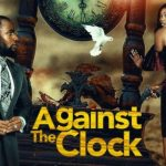 Download Against The Clock – Nollywood Movie