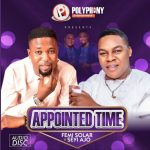 Download Femi Solar & Seyi Ajo – Appointed Time (Complete Album)