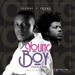 FlyBoi ft. Jhybo – Young Boy