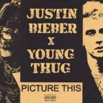 Justin Bieber – Picture This ft. Young Thug