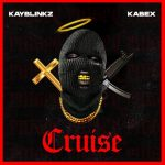 Kay Blinkz ft. Kabex — Cruise